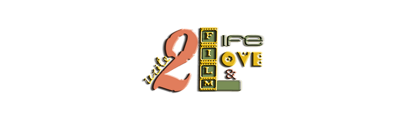 Write 2 Life, Love, and Film