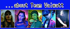 ...about Team Vaiwatt