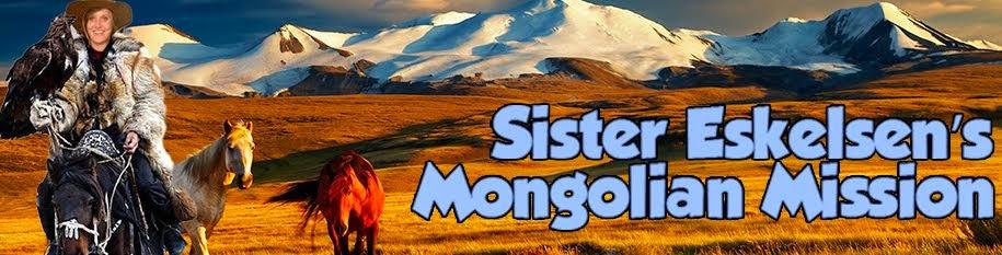 Sister Eskelsen's Mongolian Mission