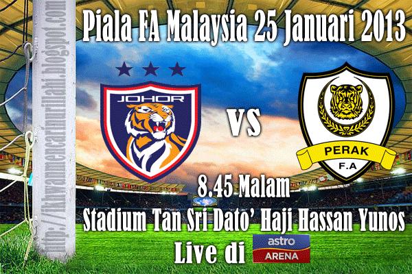 Live Streaming Darul Takzim vs Perak 25 Januari 2013 - Piala FA 2013
