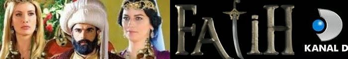 Fatih Dizisi, Fatih Dizisi Son Bölüm Tek Parça İzle, Kanal D Fatih Dizisi