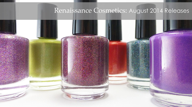 Renaissance Cosmetics August 2014 Releases