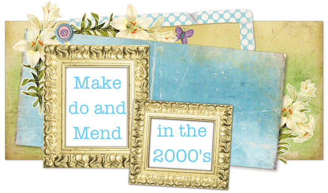 Make Do and Mend in the 2000's.