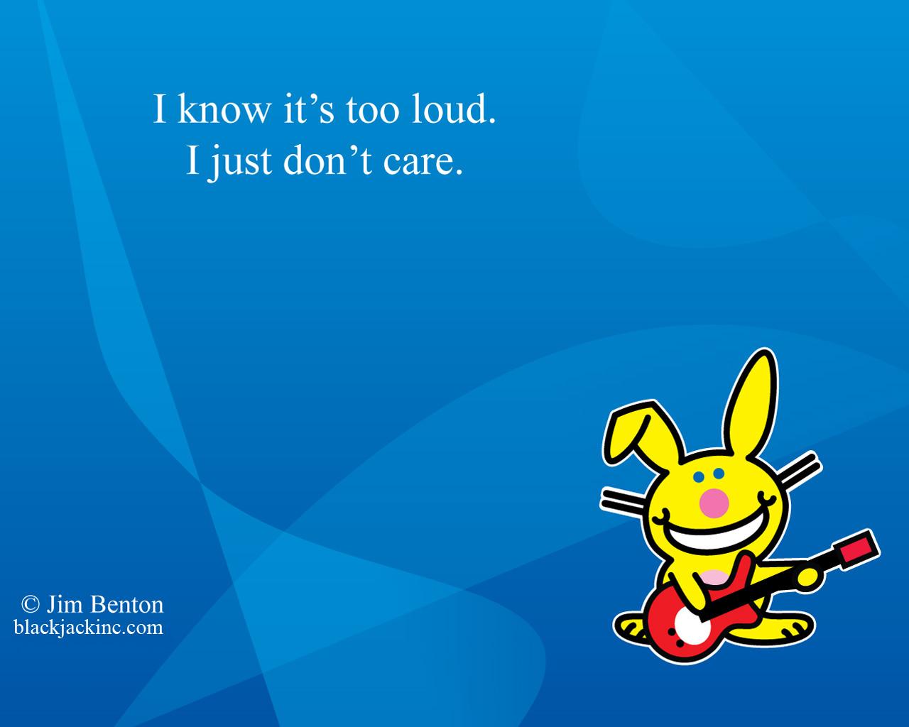 http://1.bp.blogspot.com/-IKr99ILxaz0/TZyMXljwwGI/AAAAAAAAAH4/12cOB3X6DVc/s1600/its_happy_bunny_background_wallpaper_i_know_how_you_feel_1280-782097.jpg