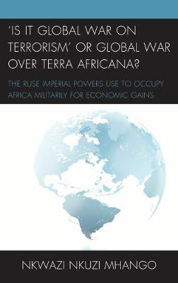 'Is It Global War on Terror' or Global War on Terra Africana?