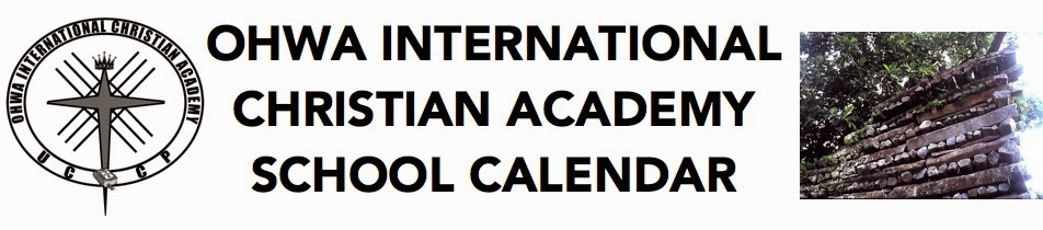 Ohwa International Christian Academy School 2014-2015 Calendar*