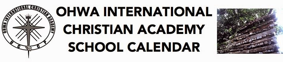 Ohwa International Christian Academy School 2014-2015 Calendar*