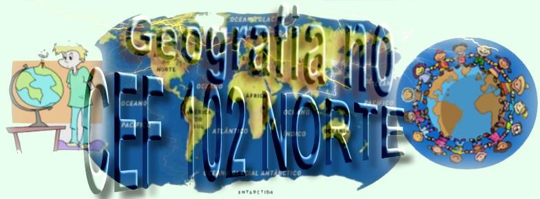 GEOGRAFIA NO CEF 102 NORTE