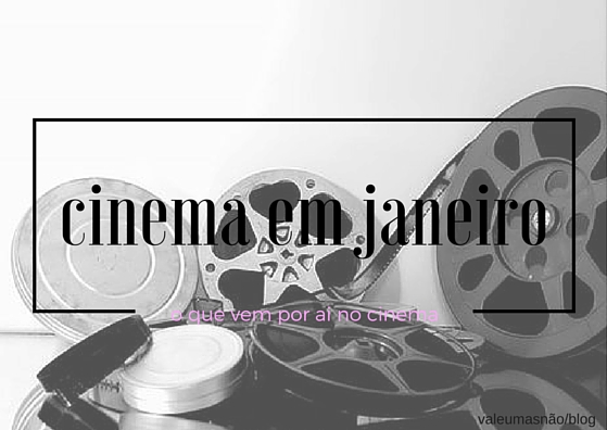 estreias+no+cinema+em+janeiro