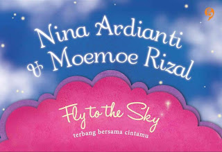 [Indonesian Romance Reading Challenge] #35 Fly To The Sky by Nina Ardianti dan Moemoe Rizal