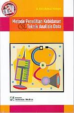 toko buku rahma: buku METODE PENELITIAN KEBIDANAN DAN TEKNIK  ANALISIS DATA, pengarang aziz alimul hidayat, penerbit salemba medika