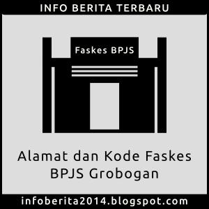 Alamat dan Kode Faskes BPJS Grobogan