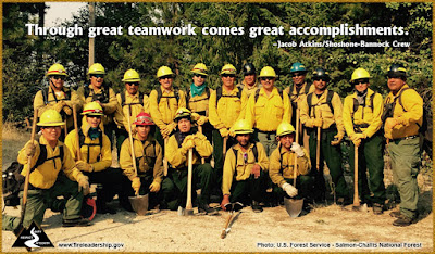 Through great teamwork comes great accomplishments. –Jacob Atkins/Shoshone-Bannock Crew