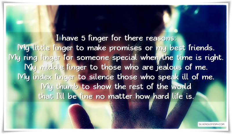I Have 5 Finger For There Reasons, Picture Quotes, Love Quotes, Sad Quotes, Sweet Quotes, Birthday Quotes, Friendship Quotes, Inspirational Quotes, Tagalog Quotes