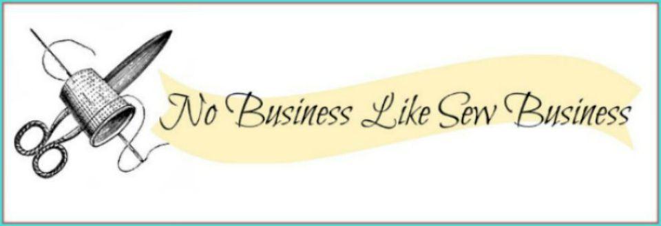 No Business Like Sew Business