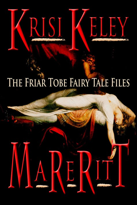 http://www.amazon.com/Mareritt-Friar-Tobe-Fairy-Files-ebook/dp/B00D5EO2NO/ref=la_B003SGCA9M_1_2_title_0_main?s=books&ie=UTF8&qid=1402067644&sr=1-2