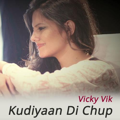 Kudiyaan Di Chup Lyrics - Vicky Vik