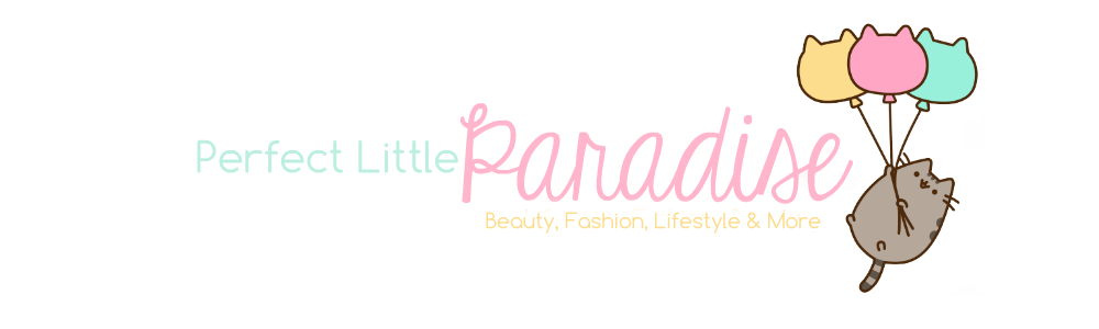 Perfect Little Paradise ~ Lifestyle, Fashion, Beauty and more