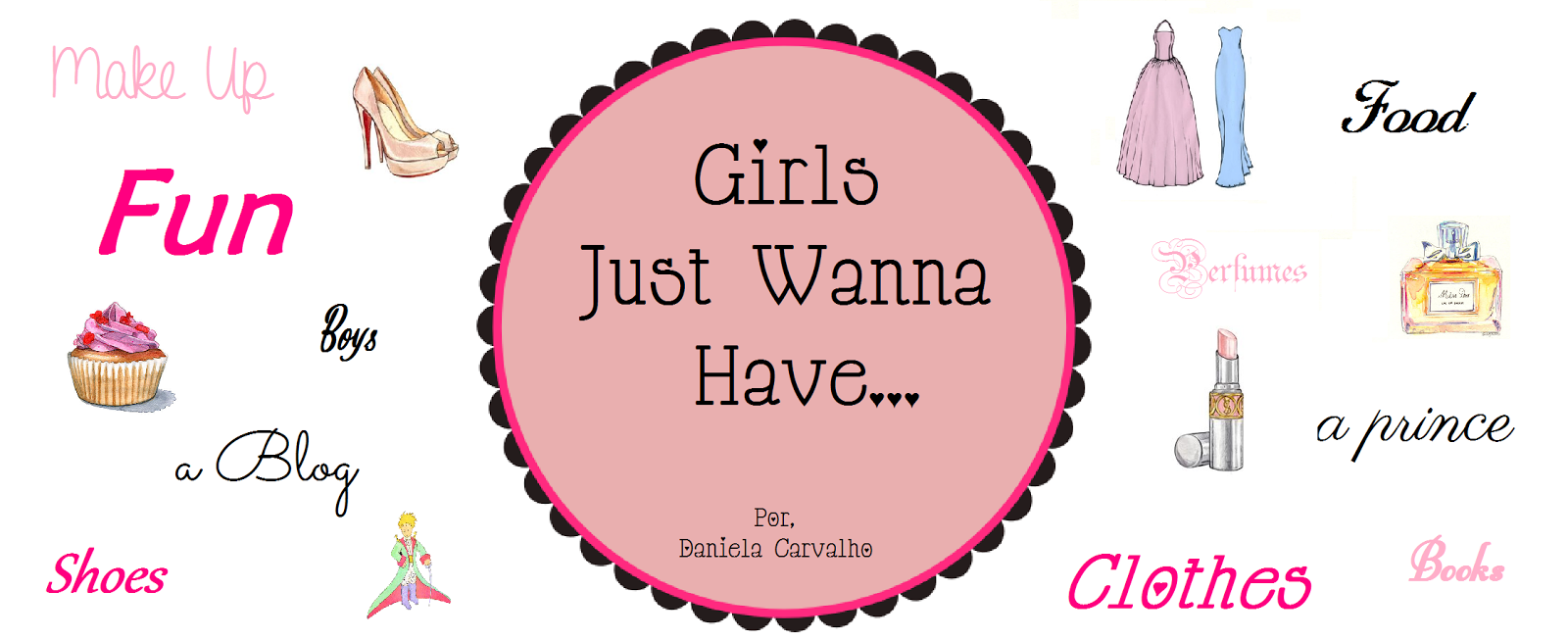 Girls Just Wanna Have...