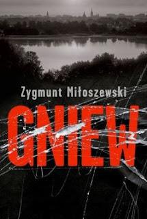 """""""Gniew"""" Zygmunt Miłoszewski - recenzja"""