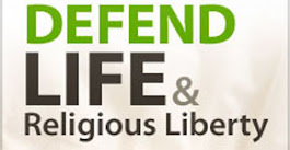 Defend Life & Religious Liberty