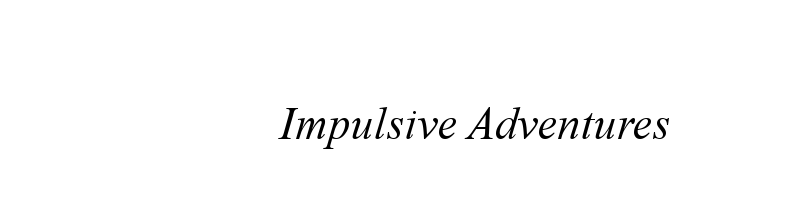 Impulsive Adventures