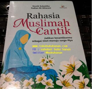 Buku : Rahasia Muslimah Cantik : Nunik Sulastika & Fadlan Al-Ikhwani : Proumedia