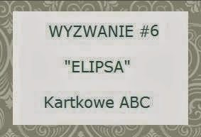 http://kartkoweabc.blogspot.com/2014/03/wyzwanie-6-e-jak-elipsa.html