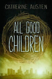 bookcover of ALL GOOD CHILDREN by Catherine Austen