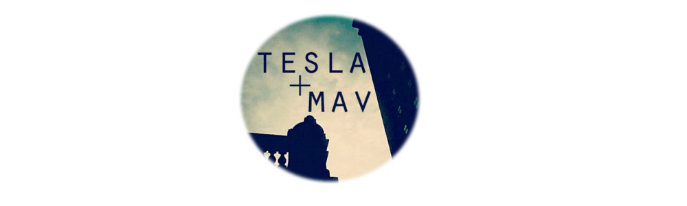 Tesla and Mav