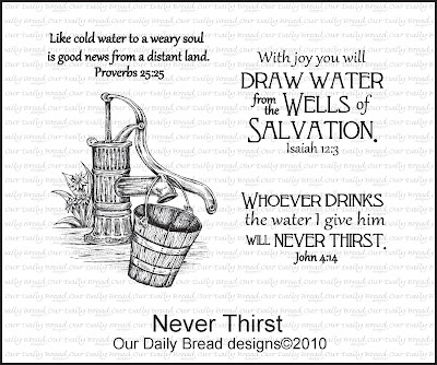 "Our Daily Bread designs ""Never Thirst"""