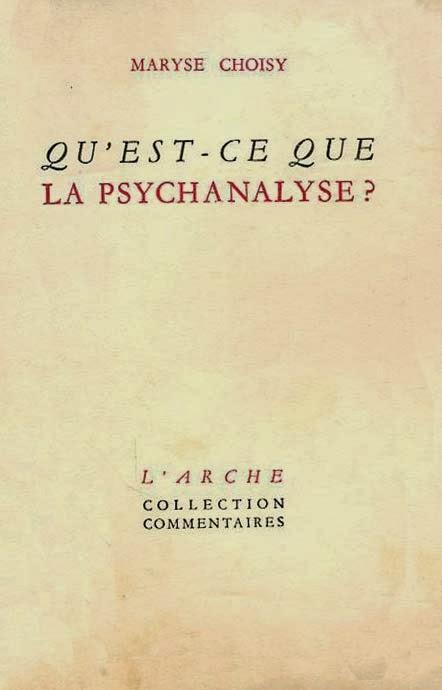 http://marysechoisy.blogspot.fr/2014/01/1950-quest-ce-que-la-psychanalyse.html