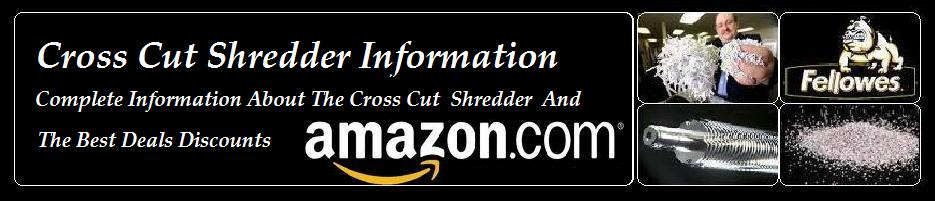 Cross Cutting Shredder -Top Rated Paper Shredders Information