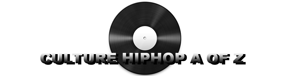 Culture HipHop A OF Z