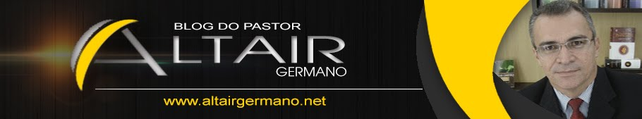 BLOG DO PR. ALTAIR GERMANO