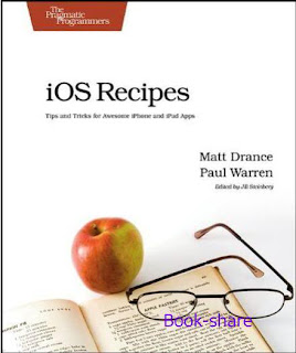 iOS Recipes Tips and Tricks for Awesome iPhone and iPad Apps