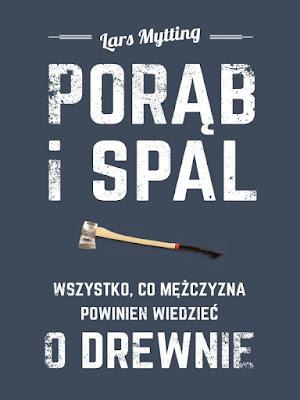 """""""Porąb i spal"""" Lars Mytting PRZEDPREMIEROWO"""
