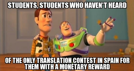 Imagen de Buzz Lightyear monstrándole a Woody la cantidad de estudiantes de traducción que desconocen la existencia del único premio de traducción para estudiantes en España con premio económico