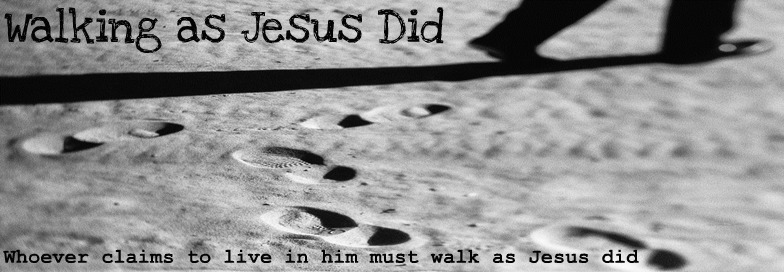 Walking as Jesus Did