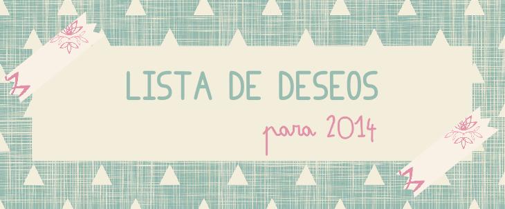 Lista de deseos para el 2014