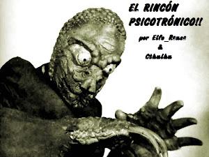 EL RINCÓN PSICOTRÓNICO!