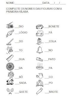 Atividades para a hipótese de escrita silábica alfabética. Complete o nome das figuras 2- Alfabetização