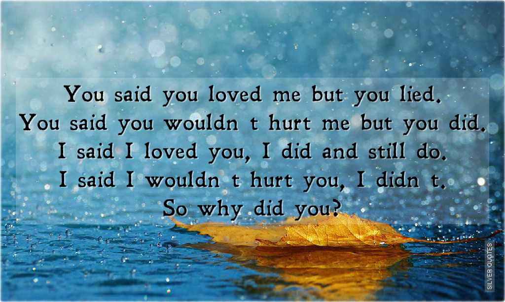 u hurt me but i still love you quotes - photo #32