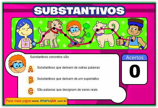 http://www.smartkids.com.br/jogos-educativos/quiz-substantivos.html
