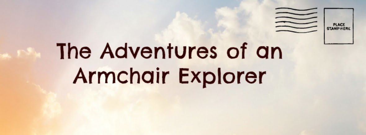 The Adventures of an Armchair Explorer