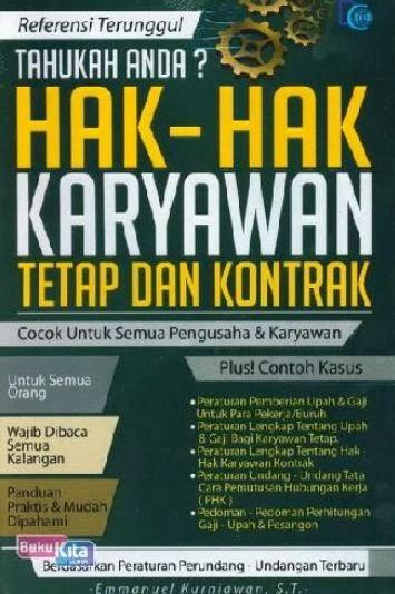 http://www.bukukita.com/Referensi/Referensi-Umum/121905-Tahukah-Anda?-Hak-Hak-Karyawan-Tetap-dan-Kontrak.html