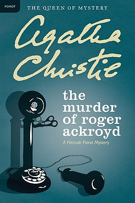 doctor sheppard in the murder of roger ackroyd The very fact that sheppard is a doctor, a social position that affords him access to people's homes  the murder of roger ackroyd is centred upon.