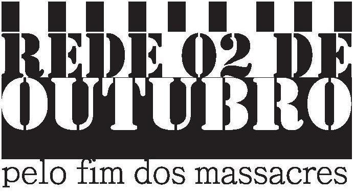 REDE 2 DE OUTUBRO    * * * * *    pelo fim dos massacres