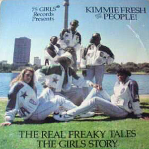 Kimmie Fresh And The People ‎– The Real Freaky Tales, The Girls Story (1988, 192, LP)