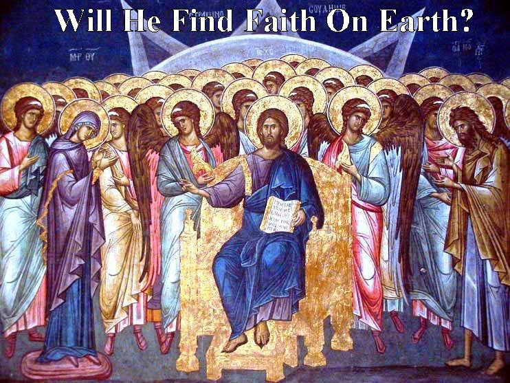 Will He Find Faith On Earth